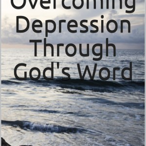 JOY In Overcoming Depression Through God's Word