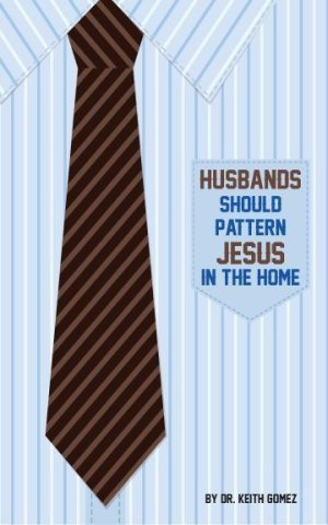 Husbands Should Pattern Jesus in the Home