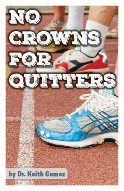 No Crowns for Quitters