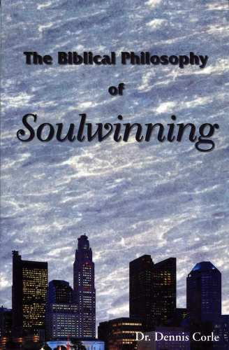 Biblical Philosophy of soulwinning