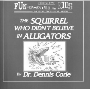 The Squirrel who Didn't Believe in Alligators