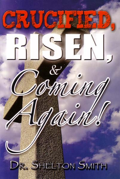 Crucified, Risen, and Coming Again