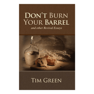 Don't Burn Your Barrel