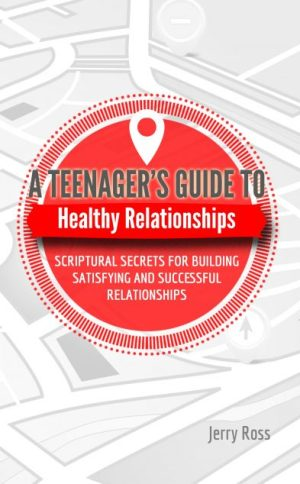 A Teenager's Guide to Healthy Relationships