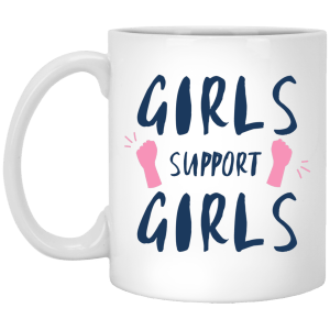 Girls Support Girls 11 oz. White Mug
