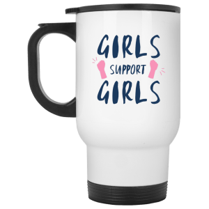 Girls Support Girls White Travel Mug