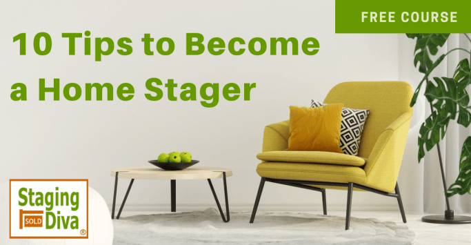 Free 10 Tips Course to Become a Home Stager