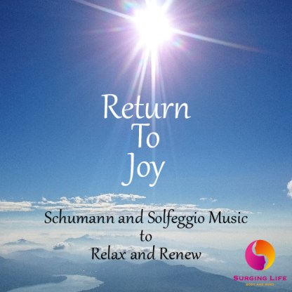 Return To Joy Relaxation Meditation Music With Schumann And Solfeggio Music For Rejuvenation