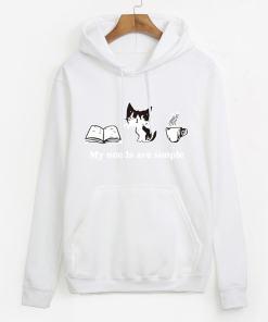My Needs are Simple Cat Hoodie Sweatshirt