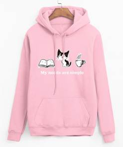 My Needs are Simple Cat Hoodie Sweatshirt
