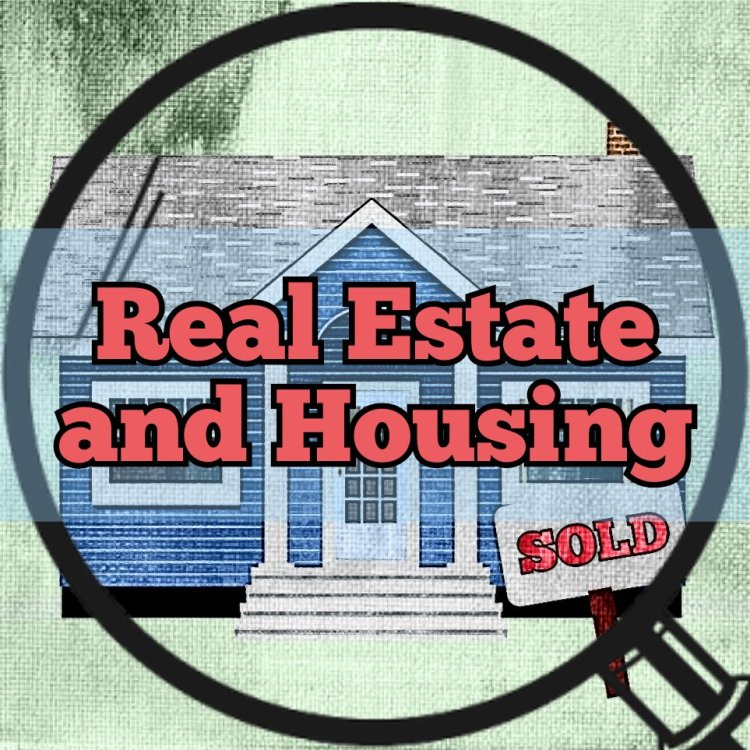 Real estate and housing