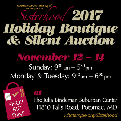 Washington Hebrew Congregation Sisterhood Holiday Boutique & Silent Auction: https://www.whctemple.org/groups-and-activities/adult-groups/sisterhood
