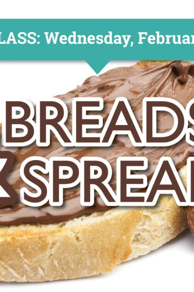 Breads & Spreads Class