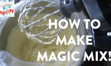 How to Make Magic Mix and Why it Will Revolutionize How you Cook