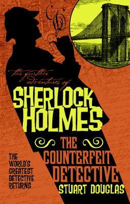 SHERLOCK HOLMES...https://storgy.com/2017/02/21/book-review-sherlock-holmes-the-counterfeit-detective-by-stuart-douglas/