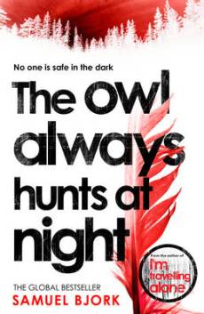 The Owl Always Hunts At Night by Samuel Bjork...https://storgy.com/2017/04/18/book-review-the-owl-always-hunts-at-night-by-samuel-bjork/
