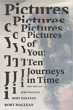 Pictures of You: Ten Journeys in Time by Rory MacLean...https://storgy.com/2017/03/14/book-review-pictures-of-you-ten-journeys-in-time-by-rory-maclean/