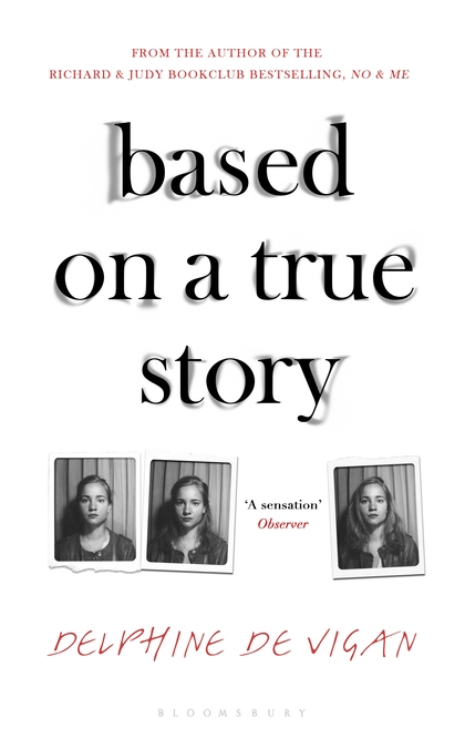 Book Review Based On A True Story By Delphine De Vigan