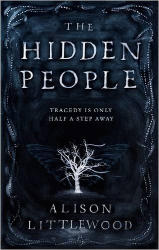 THE HIDDEN PEOPLE by Alison Littlewood...https://storgy.com/2016/11/08/book-review-hidden-people-by/