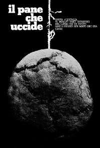 Il pane che uccide (1968), manifesto di L. Mattioli contro gli incidenti sul lavoro.