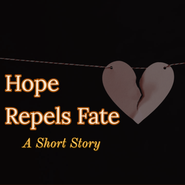 Hope Repels Fate: A Short Story