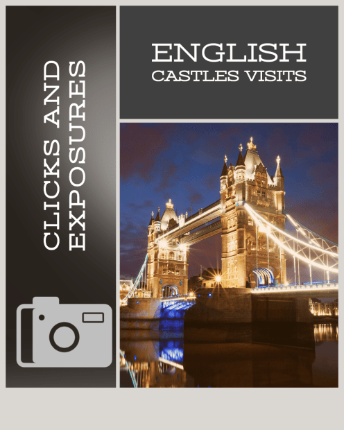 Clicks and Exposures: English Castles Visits