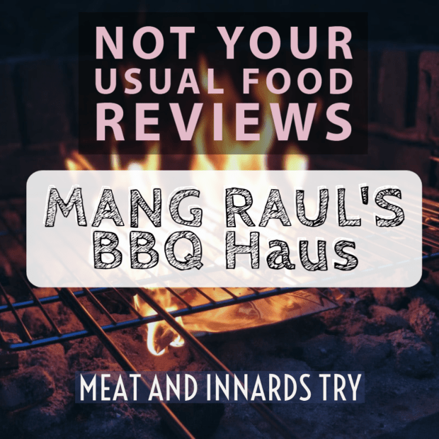 Not Your Usual Food Reviews: Mang Raul's BBQ Haus
