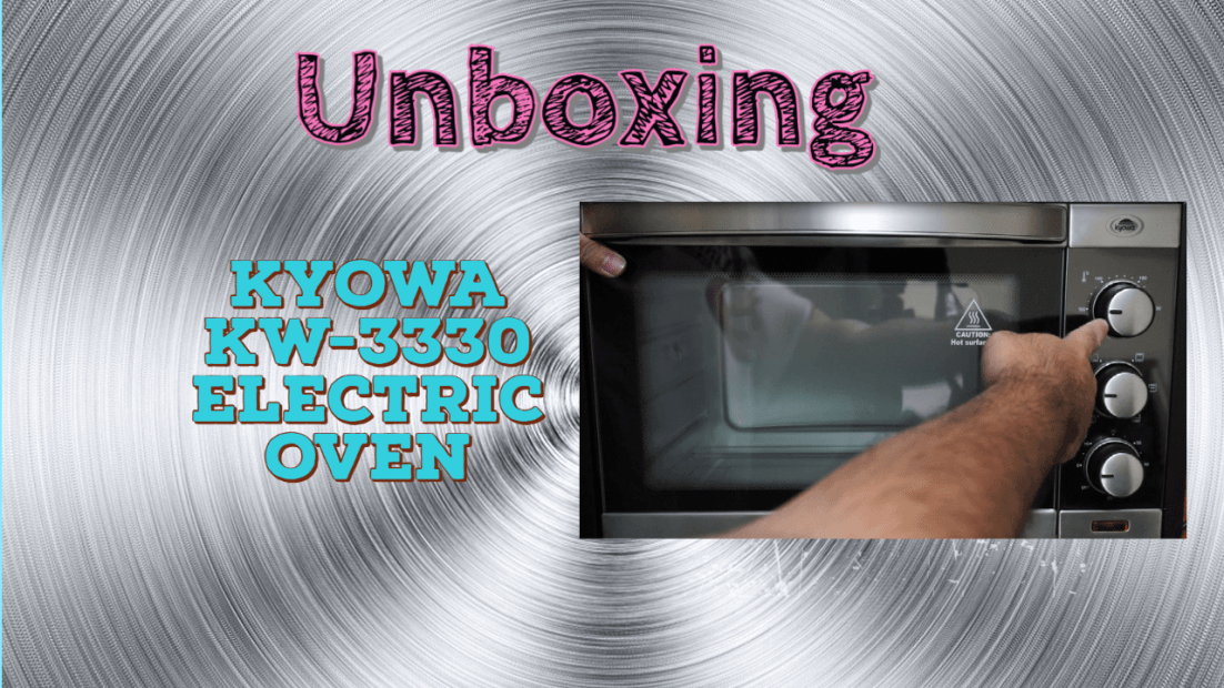 Product Unboxing: Kyowa Electric Oven KW-3330