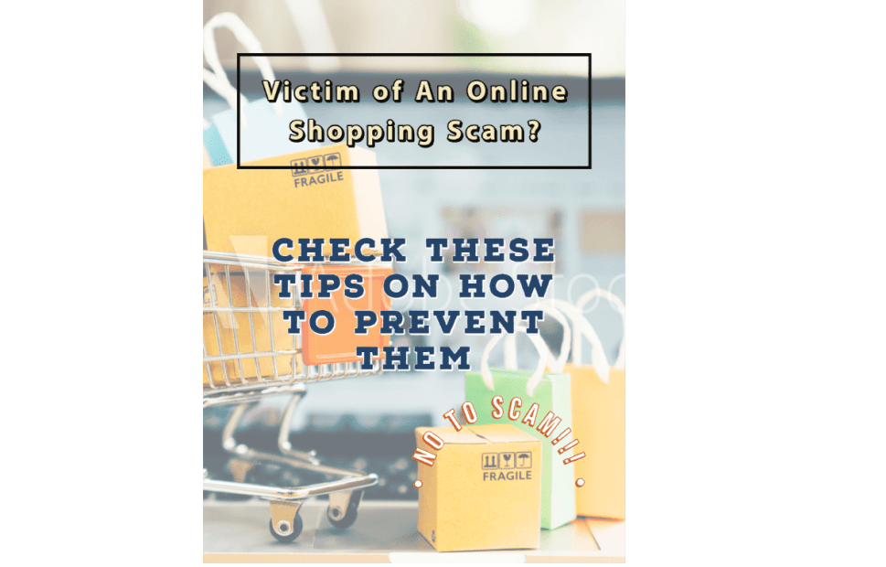 Victim of An Online Shopping Scam? Check These Tips on How To Prevent Them