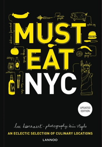 Culinary Guide Must Eat NYC Luc Hoornaert