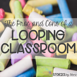 The Pros and Cons of a Looping Classroom