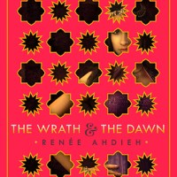 The Wrath and the Dawn by Renee Ahdieh (Review)