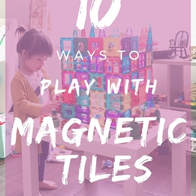 The No. 1 Toy in Our House: 10 Ways My Kids Play With Magnetic Tiles