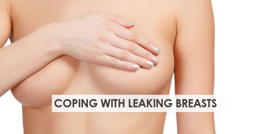 How to Cope with Leaking Breast Milk When Breastfeeding