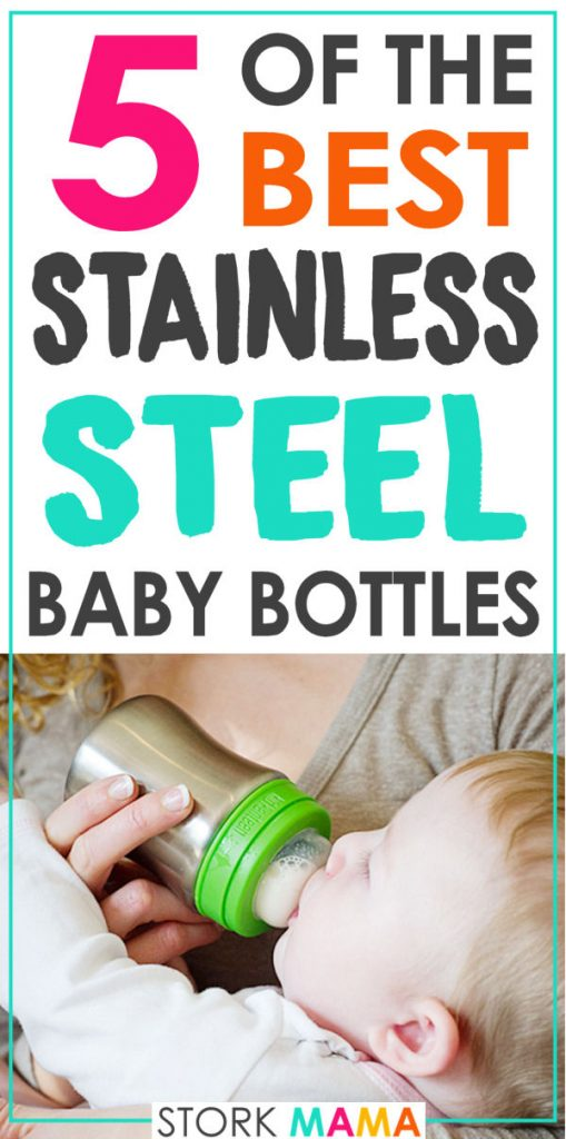 Best Stainless Steel Baby Bottles | Find the best stainless steel baby bottles as an alternative to plastic. These baby bottles are Eco friendly and better for your babie health. Stork Mama