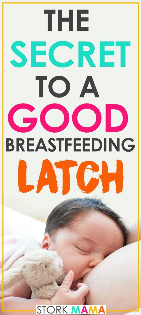 The Secret To A Good Breastfeeding Latch Stork Mama