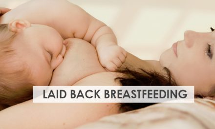 Laid Back Breastfeeding – A Position all Nursing Mamas Should Know