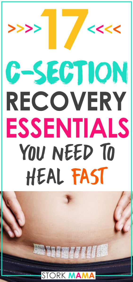 17 C Section Recovery Essentials You Need To Heal Fast