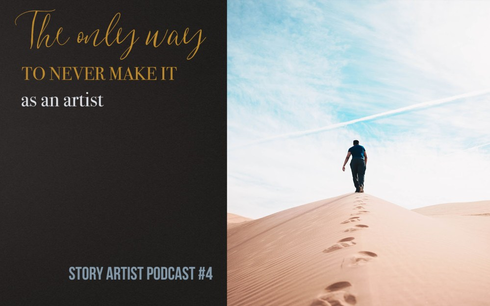 #4 – The ONLY way how you won't ever make it as an artist