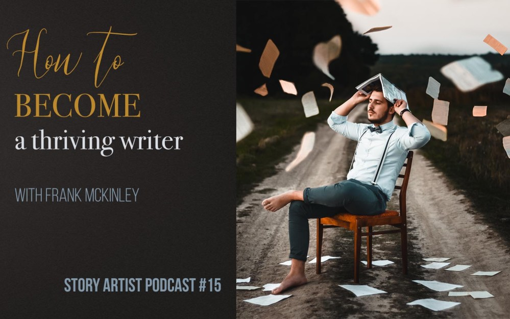#15 – How to become a thriving writer – with Frank McKinley