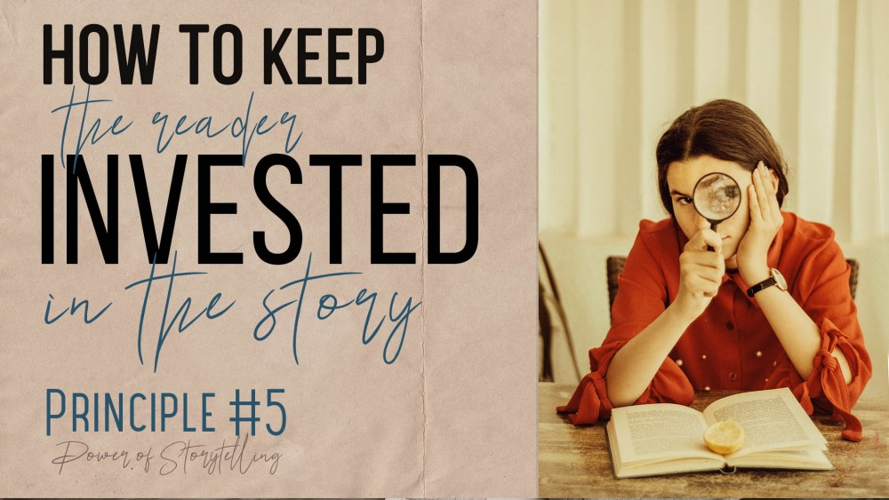 How to keep the reader invested in your story