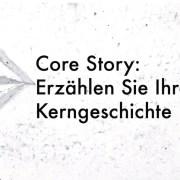 Workshop Core Story
