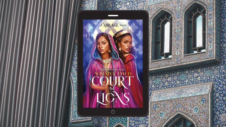 Court of Lions by Somaiya Daud   Story Darling