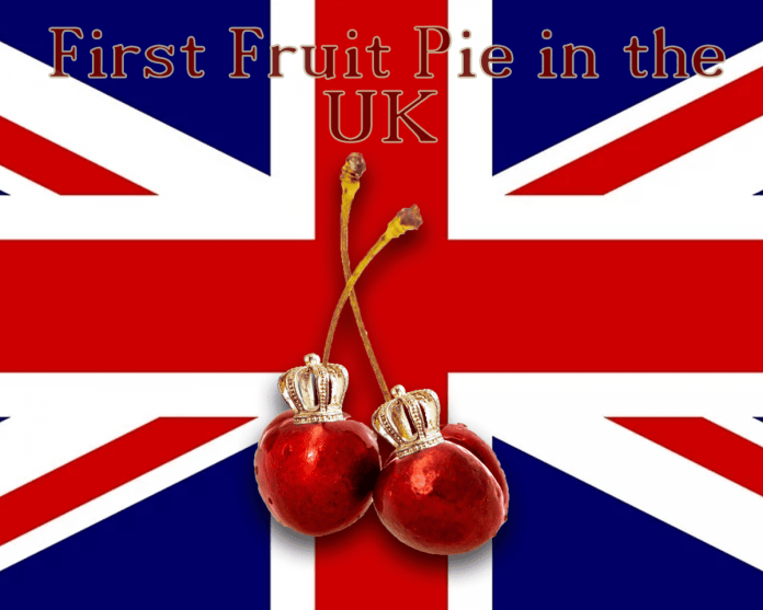 The first fruit pie eaten in the UK was served to royalty.