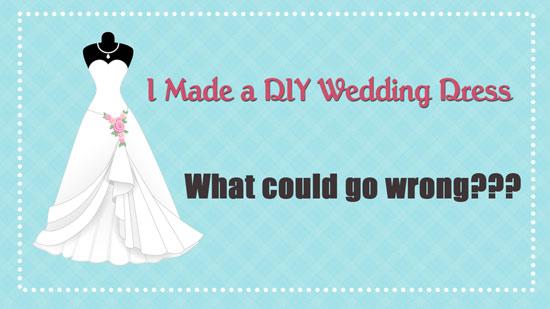 I Made My Own Wedding Dress