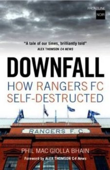 """Downfall: How Rangers FC Self Destructed"". © Phil Mac Giolla Bhain"