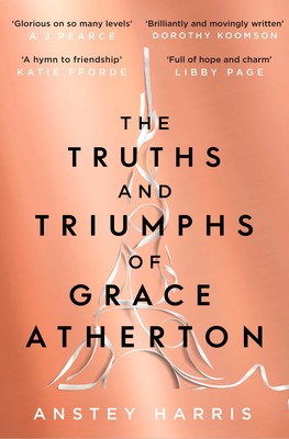Anstey Harris, The Truths and Triumphs of Grace Atherton, Simon & Schuster