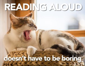 Reading Aloud Doesn't Have to Be Boring