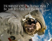 Hobbyist or Professional? Be the Best in the World.