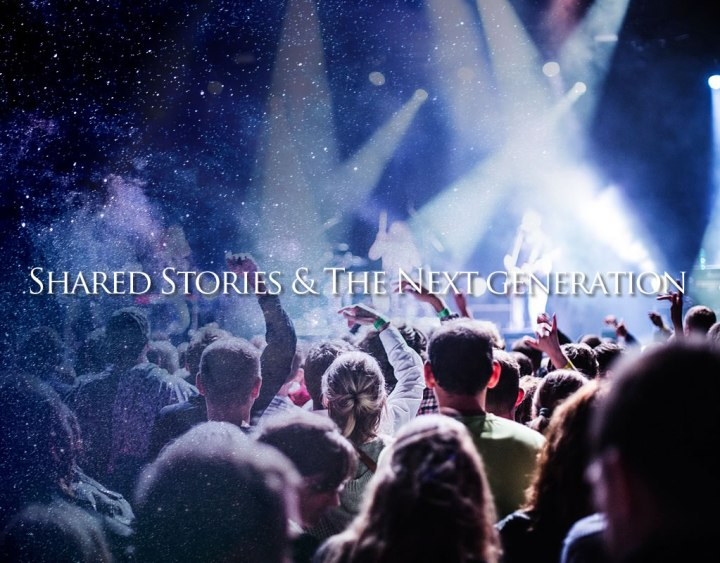shared stories and the next generation